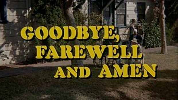 "The ""Goodbye, Farewell, and Amen"" Episode"