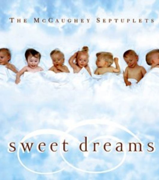 The McCaughey Septuplets' Sweet Dreams